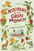 Kitchens of the Great Midwest, by J. Ryan Stradal