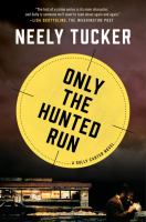 Only the Hunted Run