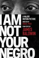 I Am Not your Negro: A Companion Edition to the Documentary Film Directed by Raoul Peck
