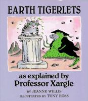 Earth Tigerlets as Explained by Professor Xargle