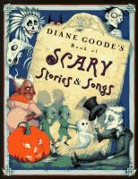 Diane Goode's Book of Scary Stories & Songs