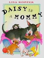 Daisy Is A Mommy