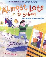 Almost Late to School and More School Poems