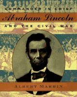 Commander in Chief Abraham Lincoln and the Civil War