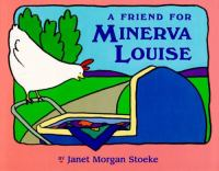 A Friend For Minerva Louise  / Janet Morgan Stoeke
