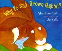 Why So Sad, Brown Rabbit?