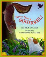 Never Trust A Squirrel!