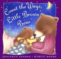 Count the Ways, Little Brown Bear