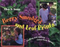 Berry smudges and leaf prints : finding and making colors from nature