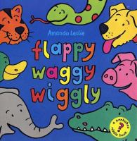 Flappy, Waggy, Wiggly