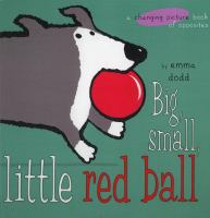 Big, Small, Little Red Ball