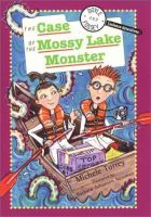 The Case of the Mossy Lake Monster and Other Super-scientific Cases