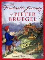 The Fantastic Journey of Pieter Bruegel