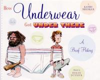 How Underwear Got Under There