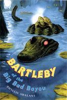 Bartleby of the Big, Bad Bayou