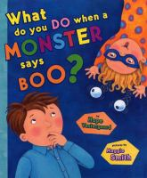 What Do You Do-- When A Monster Says Boo?