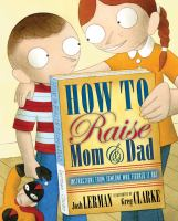 How to Raise Mom & Dad