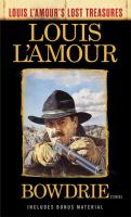 BOWDRIE (LOUIS L'AMOUR'S LOST TREASURES): STORIES