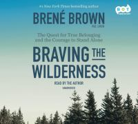 Braving the Wilderness : The Quest for True Belonging and the Courage to Stand Alone (Audiobook on CD)