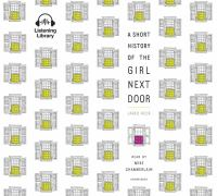 A Short History of the Girl Next Door [sound Recording (CD Book)]