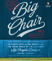 The Big Chair : The Smooth Hops and Bad Bounces From the Inside World of the Acclaimed Los Angeles Dodgers General Manager