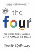 Four : How Amazon, Apple, Facebook, and Google Divided and Conquered the World [large Print]