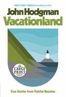 VACATIONLAND [large Print]