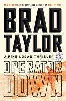OPERATOR DOWN : A PIKE LOGAN THRILLER [large Print]