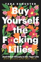 Buy Yourself the F*cking Lilies