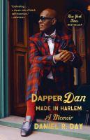 Cover of Dapper Dan: Made In Harlem