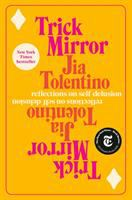 Trick mirror : reflections on self-delusionxi, 303 pages ; 25 cm