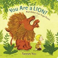 You are a lion! : and other fun yoga poses