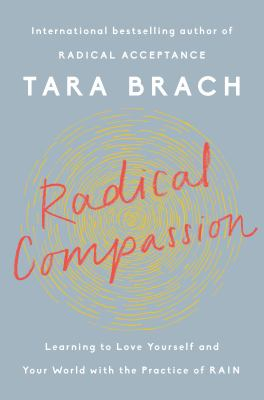 Radical Compassion: Learning to Love Yourself and Your World with the Practice of RAIN(book-cover)