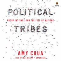 Political tribes group instinct and the fate of nations