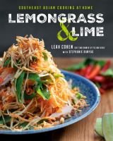 Lemongrass & lime : southeast Asian cooking at home272 pages : color illustrations ; 27 cm