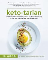 Ketotarian : the (mostly) plant-based plan to burn fat, boost your energy, crush your cravings, and calm inflammation