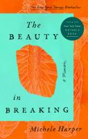 Cover of The Beauty in Breaking: A