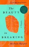 The beauty in breaking : a memoir