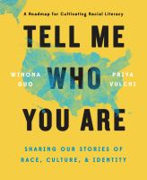 Tell me who you are : sharing our stories of race, culture, & identity