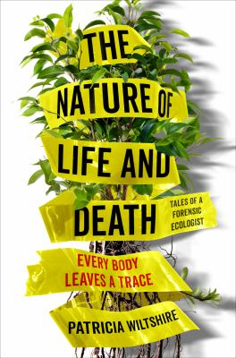 The Nature of Life and Death: Every Body Leaves a Trace(book-cover)