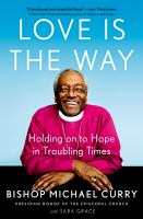 Love is the way : holding onto hope in troubling times