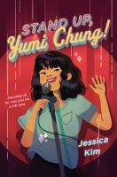 Cover of Stand Up, Yumi Chung!