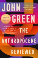 The-anthropocene-reviewed-:-essays-on-a-human-centered-planet-