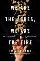 We are the ashes, we are the fire383 pages : illustrations ; 22 cm