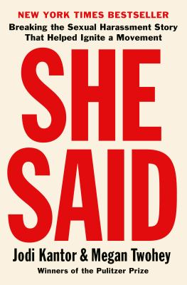 She Said: Breaking the Sexual Harassment Story that Helped Ignite a Movement(book-cover)