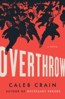 Cover image for Overthrow : a novel