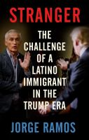 Stranger: The Challenge Of A Latino Immigrant In The Trump Era