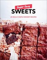 Super easy sweets : 69 really simple dessert recipes