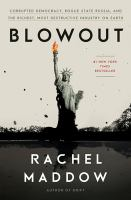 Media Cover for Blowout: Corrupted Democracy, Rogue State Russia, and the Richest, Most Destruct