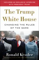 The Trump White House : changing the rules of the game